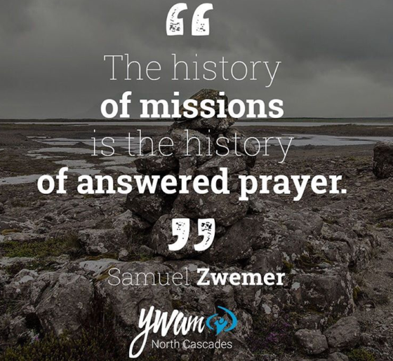 """Quote, """"The history of missions is the history of answered prayer."""" Samuel Zwemer"""
