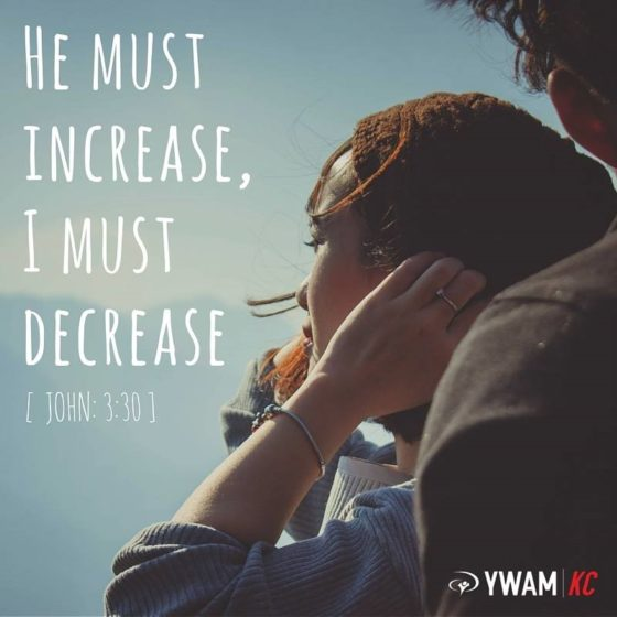 "Quote from John 3:30, ""He Must Increase, I Must Decrease"""